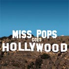 Miss Pops Goes Hollywood