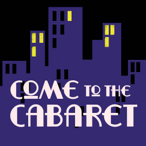 Come to the Cabaret